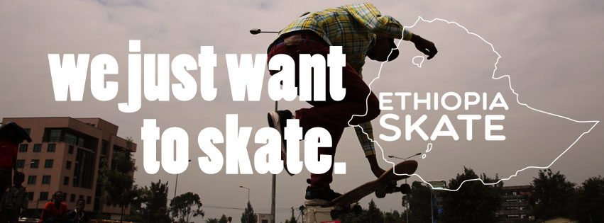 Ethiopia Skate We just want to skate